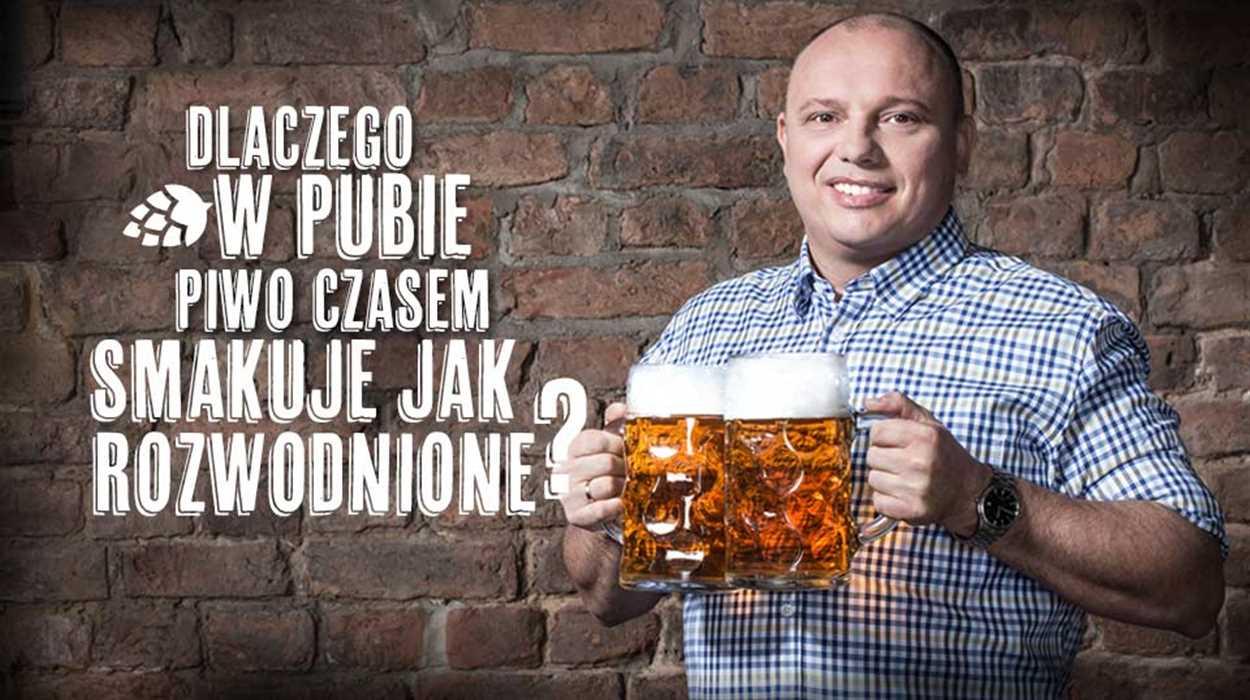 Dlaczego w pubie piwo czasami smakuje jak rozwodnione?
