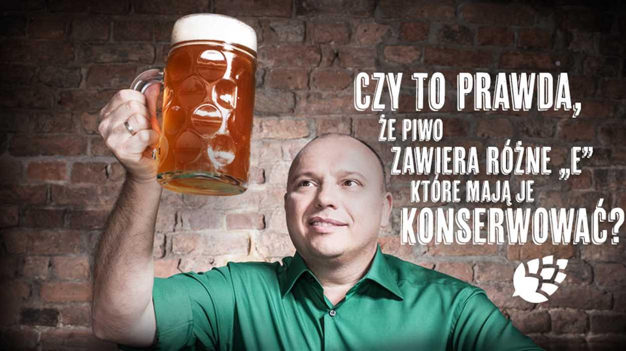 """Czy to prawda, że piwo zawiera różne """"E"""", które mają je konserwować?"""