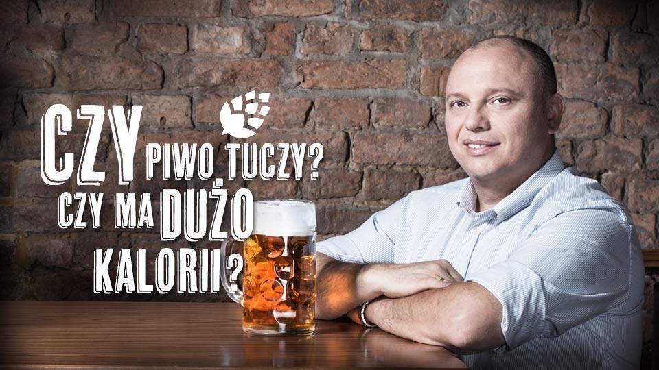 Czy piwo tuczy? Czy ma dużo kalorii?