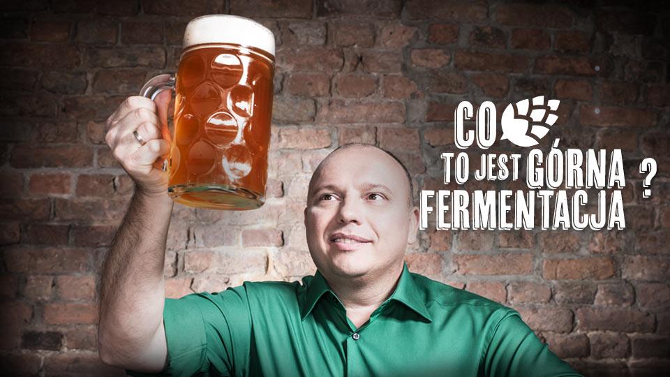 Co to jest górna fermentacja?