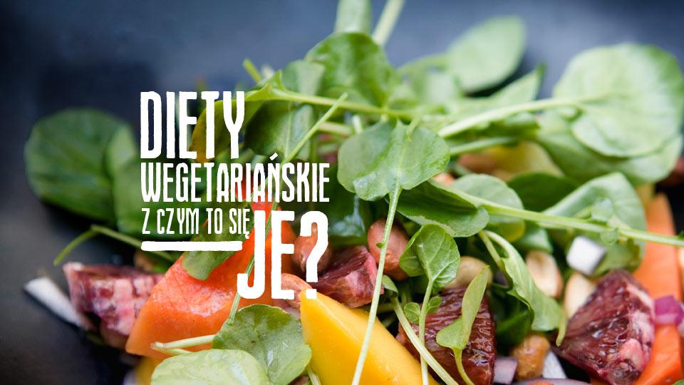 Diety wegetariańskie – z czym to się je?