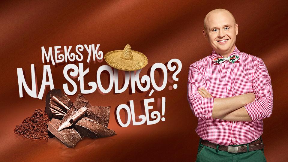 Meksyk na słodko? Ole!