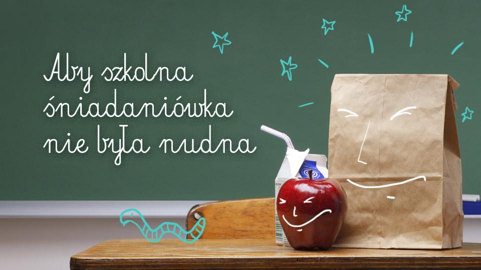 Śniadanie do szkoły nie musi być nudne!