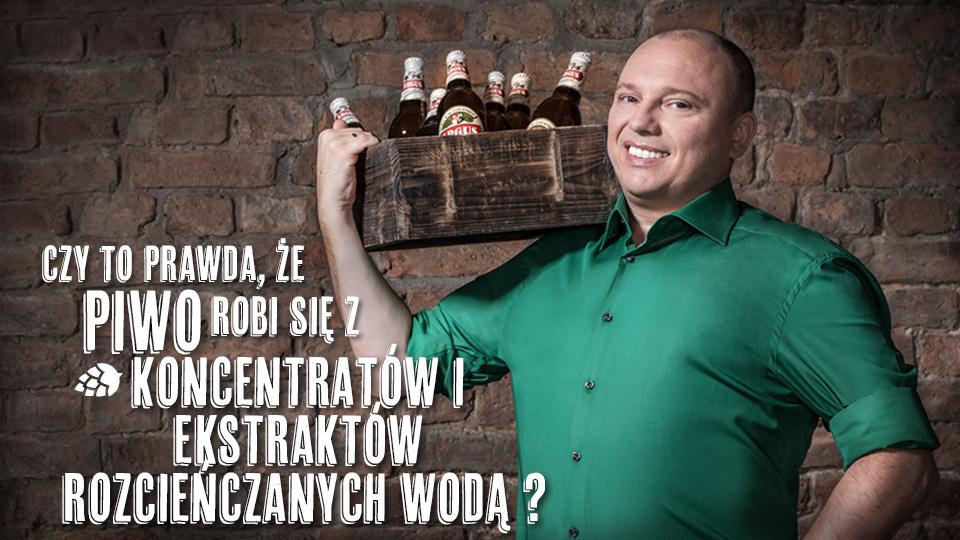 Czy to prawda, że piwo robi się z koncentratów i ekstraktów rozcieńczanych wodą?