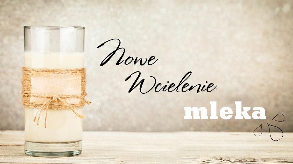 Z mlekiem jest pysznie!