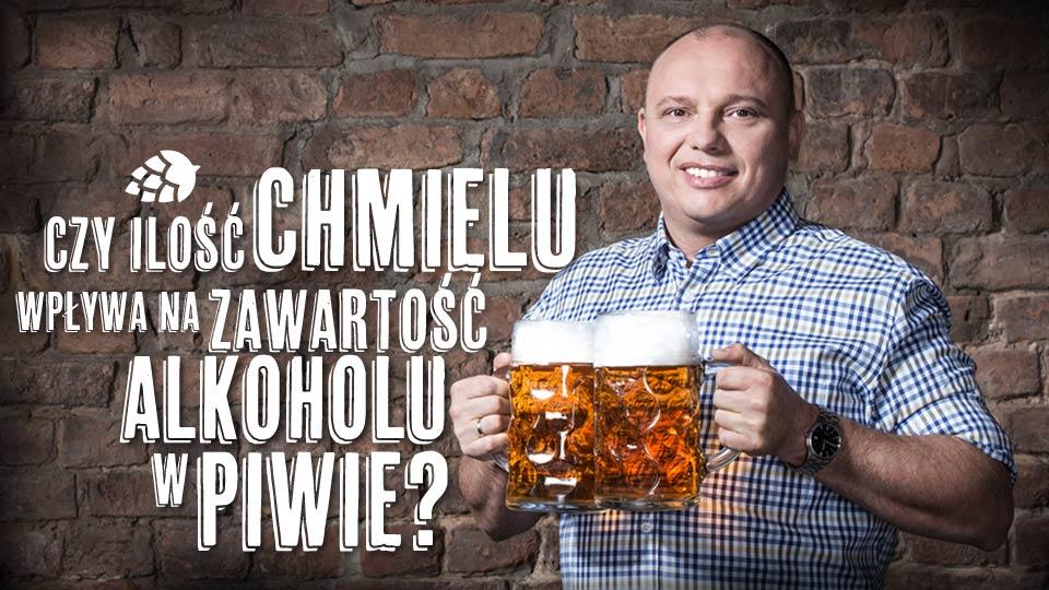 Czy ilość chmielu wpływa na zawartość alkoholu w piwie?